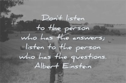 albert einstein quotes dont listen person who has answers listen questions wisdom man fields
