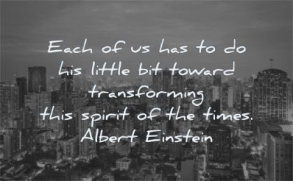 albert einstein quotes each little toward transforming spirit times wisdom city