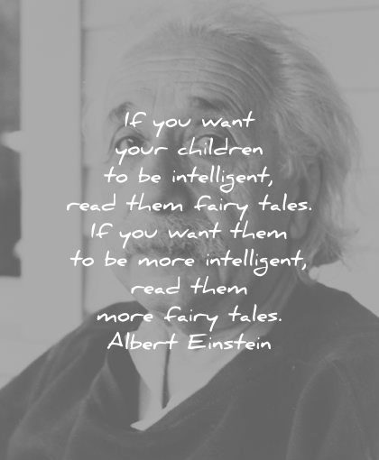 albert einstein quotes you want your children intelligent read them fairy tales more wisdom