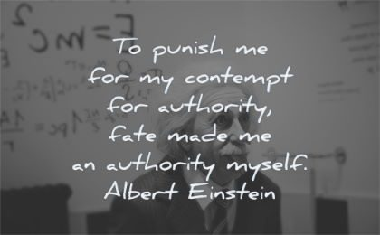 albert einstein quotes punish comptempt authority fate made myself wisdom
