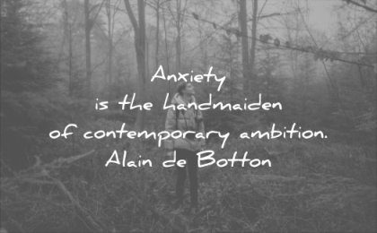 anxiety quotes the handmaiden contemporary ambition alain de botton wisdom