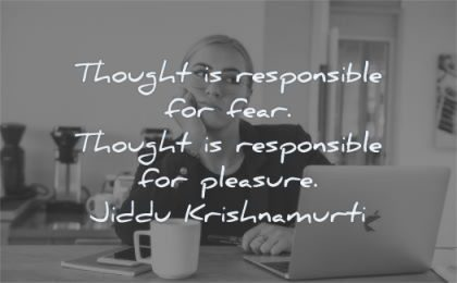 anxiety quotes thought responsible fear pleasure jiddu krishnamurti wisdom