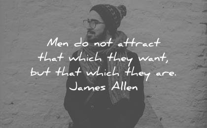 attitude quotes men attract that which they want they james allen wisdom man winter thinking