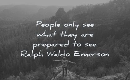 attitude quotes people only see what they prepared ralph waldo emerson wisdom nature