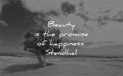 beautiful quotes beauty the promise happiness stendhal wisdom tree nature