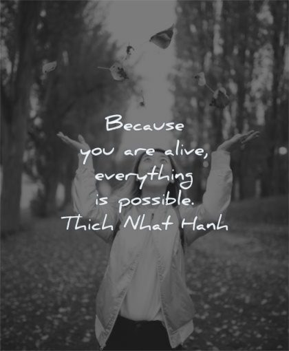 beautiful quotes because alive everything possible thich nhat hanh wisdom woman happy