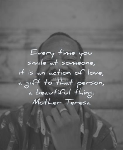 beautiful quotes every time smile someone action love gift person thing mother teresa wisdom man