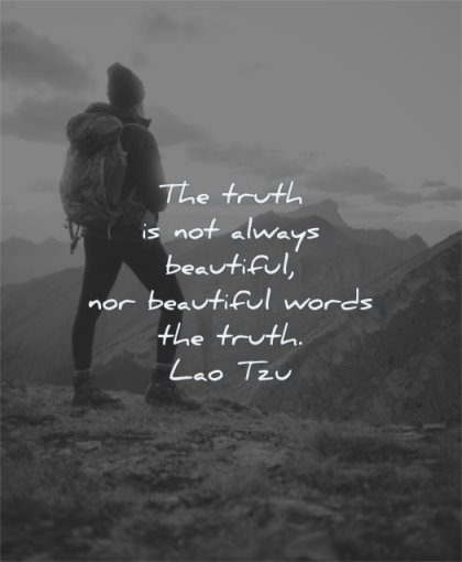 beautiful quotes truth not always words lao tzu wisdom man nature mountain
