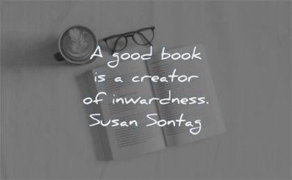 book quotes good creator inwardness susan sontag wisdom coffee glasses