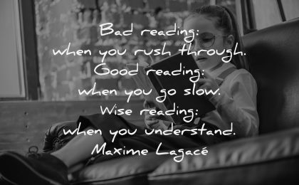 book quotes bad reading rush through good slow wise understand maxime lagace wisdom girl