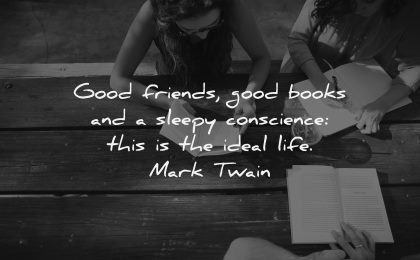 book quotes good friends sleepy conscience ideal life mark twain wisdom people table