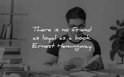 book quotes friend loyal ernest hemingway wisdom man sitting reading