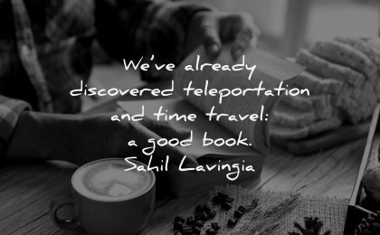 book quotes already discovered teleportation time travel good sahil lavingia wisdom hands coffee