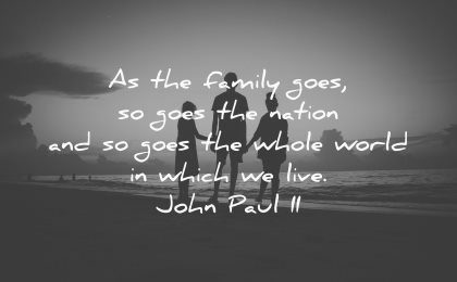 brother quotes family goes nation whole world which live john paul ii wisdom silhouette people beach sunset