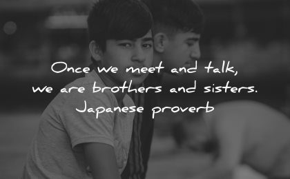 brother quotes once meet talk brothers sisters japanese proverb wisdom kids boys