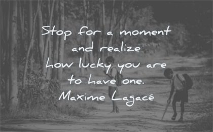 brother quotes stop moment realize how lucky you are have one maxime lagace wisdom brothers road