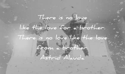 brother quotes love there love brother astrid alauda wisdom