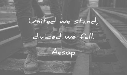 brother quotes united stand divided fall aesop wisdom