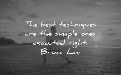 bruce lee quotes best techniques simple ones executed right wisdom karate beach man sun sea