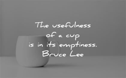 bruce lee quotes usefulness cup its emptiness wisdom
