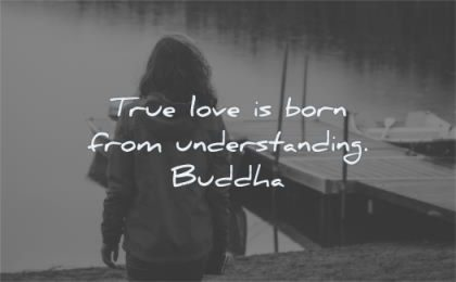 buddha quotes true love born from understanding wisdom woman water