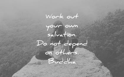 buddha quotes work out your own salvation not depend others wisdom