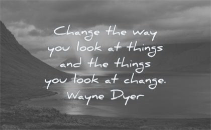 change and growth quotes way you look things wayne dyer wisdom water sun rays nature