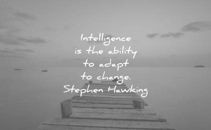 change quotes intelligence ability adapt stephen hawking wisdom