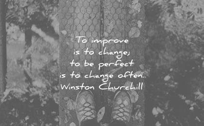 change quotes improve perfect often winston churchill wisdom