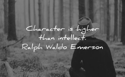 character quotes higher than intellect ralph waldo emerson wisdom man nature forest