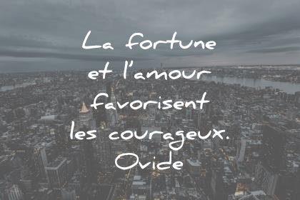 citation sur la vie la fortune et l amour favorisent les courageux ovide wisdom quotes