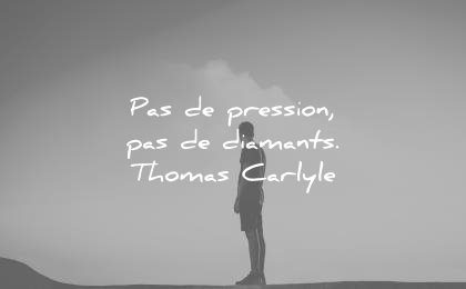 citations courtes pas pression diamants thomas carlyle wisdom quotes