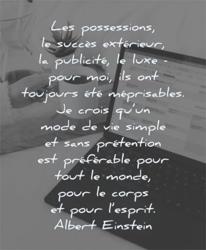 citations possessions success exterieur publicite luxe toujours meprisables albert einstein wisdom ordinateur cafe