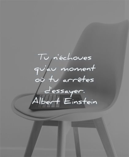 citations echoues moment arretes essayer albert einstein wisdom chaise ordinateur