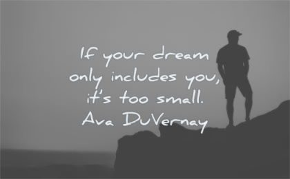 creativity quotes dream only includes you too small ava duvernay wisdom man silhouette