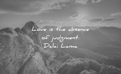 dalai lama quotes love absence judgment wisdom