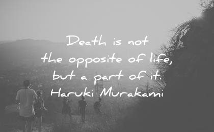 death quotes opposite life part haruki murakami wisdom