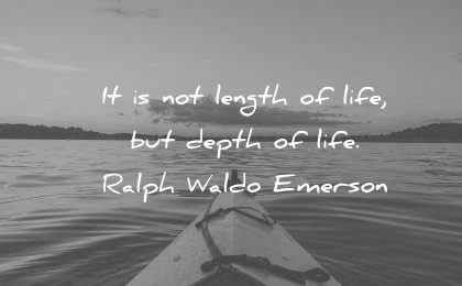 death quotes the length life ralph waldo emerson wisdom
