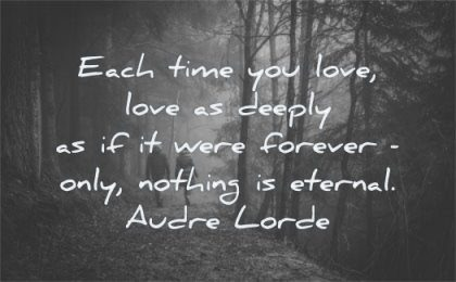 deep love quotes each time deeply forever only nothing eternal audre lorde wisdom nature couple walking path