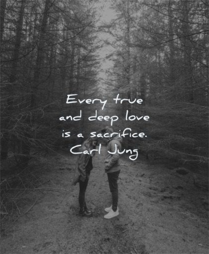 deep love quotes every true sacrifice carl jung wisdom couple standing nature looking path