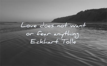 deep love quotes does not want fear anything eckhart tolle wisdom water sea sunset