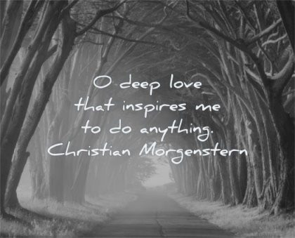 deep love quotes that inspires anything christian morgenstern wisdom path morning trees