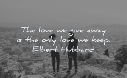 deep love quotes give away only keep elbert hubbard couple standing looking man woman