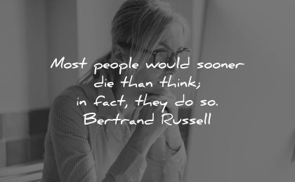 deep quotes most people would sooner die than think bertrand russell wisdom woman laptop