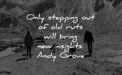 depression quotes only stepping out old ruts will bring new insights andy grove wisdom people hiking nature dogs