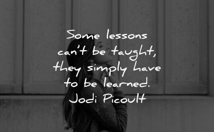 depression quotes some lessons cant taugh simply have learned jodi picoult wisdom woman