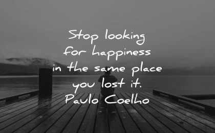 depression quotes stop looking happiness same place you lost paulo coelho wisdom man sitting water lake nature dock
