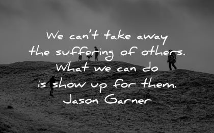 depression quotes cant take away suffering others what show them jason gardner wisdom people hiking nature mountain