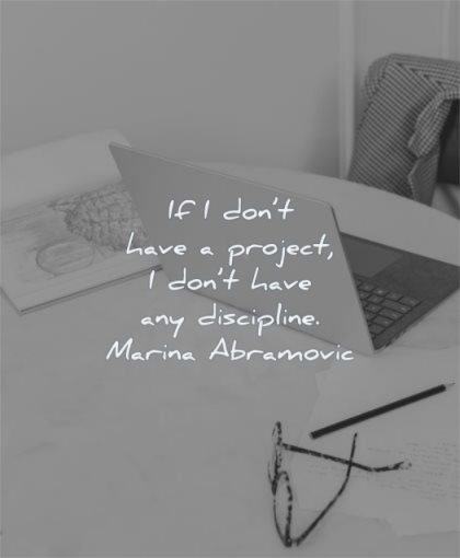 discipline quotes dont have project marina abramovic wisdom laptop work
