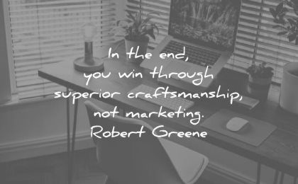 discipline quotes end you win through superior craftsmanship marketing robert greene wisdom